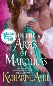 In the Arms of a Marquess ebook by Katharine Ashe