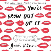You'll Grow Out of It audiobook by Jessi Klein