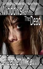 Windows For The Dead: Chief Inspector Allison Murder Mystery Book 5 ebook by Elizabeth Revill