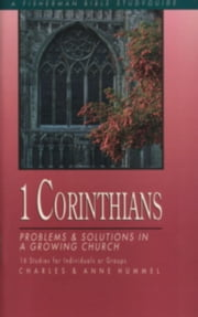 1 Corinthians - Problems and Solutions in a Growing Church ebook by Charles Hummel,Ann Hummel