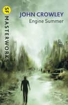 Engine Summer ebook by John Crowley