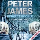 Perfect People audiobook by Peter James