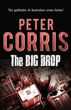 The Big Drop ebook by Peter Corris