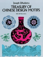 Treasury of Chinese Design Motifs ebook by Joseph D'Addetta