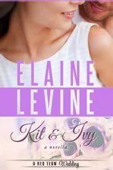 Kit and Ivy: A Red Team Wedding Novella ebook by Elaine Levine