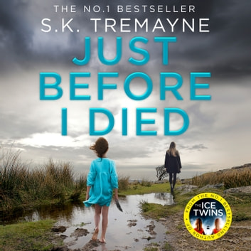Just Before I Died audiobook by S. K. Tremayne