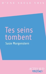 Tes seins tombent ebook by Susie Morgenstern