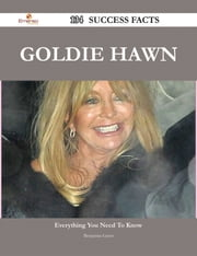 Goldie Hawn 134 Success Facts - Everything you need to know about Goldie Hawn ebook by Benjamin Greer
