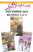 Love Inspired December 2013 - Bundle 1 of 2 ebook by Linda Goodnight,Patricia Davids,Ruth Logan Herne