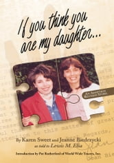 If You Think You Are My Daughter ebook by Karen,Jeanne and Lewis