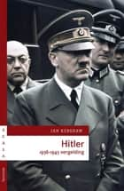 Hitler 1936-1945 - vergelding ebook by Ian Kershaw