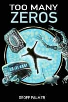 Too Many Zeros ebook by Geoff Palmer