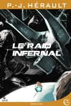 Le Raid infernal ebook by P.-J. HERAULT