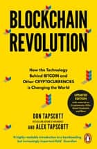 Blockchain Revolution - How the Technology Behind Bitcoin and Other Cryptocurrencies is Changing the World ebook by Don Tapscott, Alex Tapscott