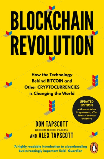Blockchain Revolution - How the Technology Behind Bitcoin and Other Cryptocurrencies is Changing the World ebook by Don Tapscott,Alex Tapscott