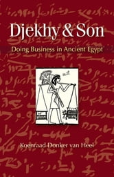 Djekhy & Son - Doing Business in Ancient Egypt ebook by Koenraad Donker van Heel