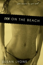 Sex On The Beach ebook by Susan Lyons