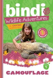 Camouflage - Bindi Wildlife Adventures ebook by Bindi Irwin,Chris Kunz