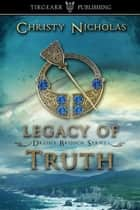 Legacy of Truth ebook by Christy Nicholas