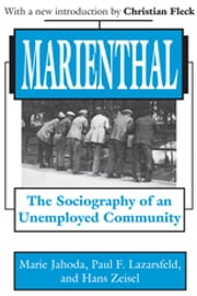 Marienthal - The Sociography of an Unemployed Community ebook by Marie Jahoda