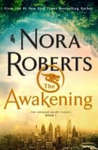 The Awakening - The Dragon Heart Legacy, Book 1 ebook by Nora Roberts