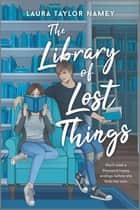 The Library of Lost Things ebook by Laura Taylor Namey