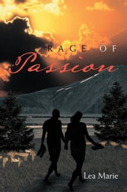 Rage of Passion ebook by Lea Marie