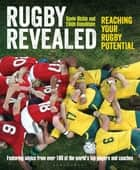 Rugby Revealed - Reaching Your Rugby Potential ebook by Gavin Hickie, Eilidh Donaldson