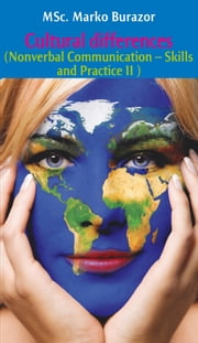Cultural differences - Nonverbal Communication - Skills and Practice II ebook by Marko Burazor