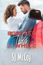 Forever Takes a While ebook by SJ McCoy