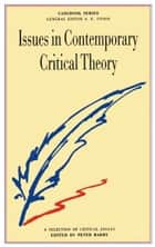 Issues in Contemporary Critical Theory - A Selection of Critical Essays ebook by Peter Barry
