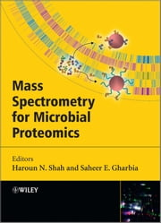 Mass Spectrometry for Microbial Proteomics ebook by Haroun N. Shah,Saheer E. Gharbia