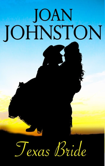 Texas Bride - A Bitter Creek Novel ebook by Joan Johnston