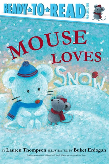 Mouse Loves Snow ebook by Lauren Thompson