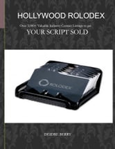 Hollywood Rolodex: Over 3,000+ Valuable Industry Contact Listings to get your script SOLD ebook by DEIDRE BERRY