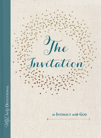 The Invitation to Intimacy with God ebook by Tracey Mitchell