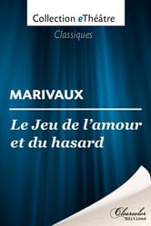 le jeu de l 39 amour et du hasard marivaux ebook by marivaux 9782367920122 rakuten kobo. Black Bedroom Furniture Sets. Home Design Ideas