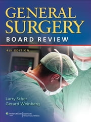 General Surgery Board Review ebook by Larry A. Scher,Gerard Weinberg