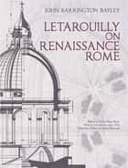 Letarouilly on Renaissance Rome ebook by John Barrington Bayley
