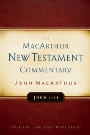 John 1-11 MacArthur New Testament Commentary ebook by John MacArthur