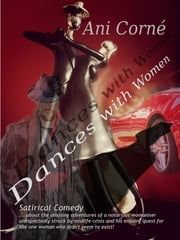 Dances With Women ebook by Ani Corné