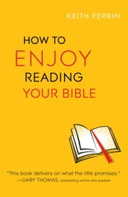 How to Enjoy Reading Your Bible ebook by Keith Ferrin