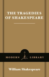 The Tragedies of Shakespeare - (A Modern Library E-Book) ebook by William Shakespeare