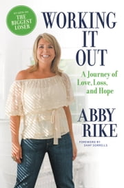 Working It Out - A Journey of Love, Loss, and Hope ebook by Abby Rike,Shay Sorrells