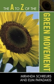 The A to Z of the Green Movement ebook by Miranda Schreurs,Elim Papadakis