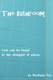 The Bathroom ebook by RoxAnne Fox