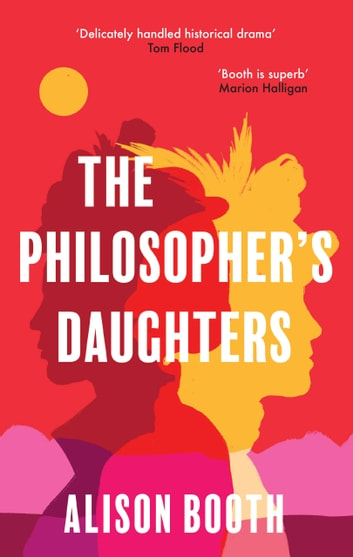 The Philosopher's Daughters ebook by Alison Booth