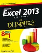 Excel 2013 All-in-One For Dummies ebook by Greg Harvey