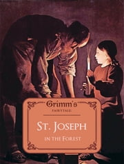 St. Joseph in the Forest ebook by Grimm's Fairytale