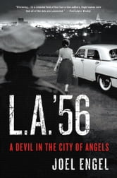 L.A. '56 - A Devil in the City of Angels ebook by Joel Engel